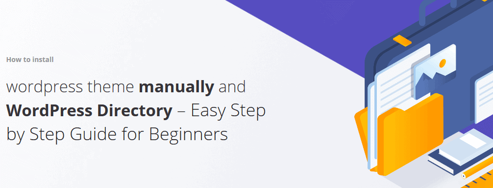 How to install wordpress theme Manually & WordPress Directory – Easy Step by Step Guide for Beginners