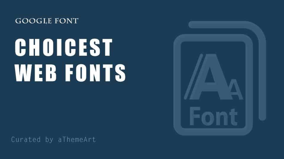 15 Choicest Google Web Fonts to Rich up WordPress site Attractive