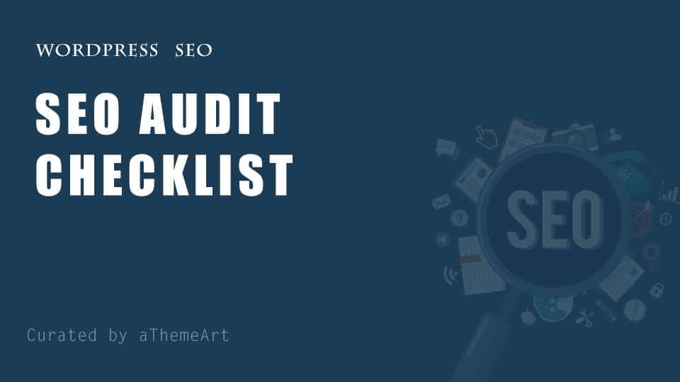 Complete Your Wordpress Site SEO Audit Checklist