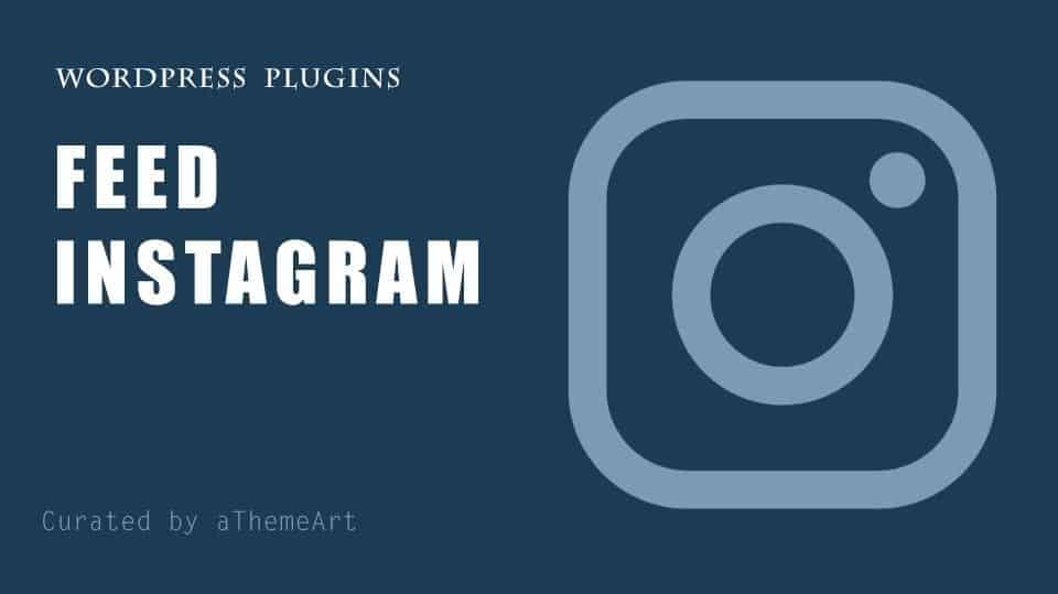 11 Essential Instagram plugins for WordPress to feed Instagram on your website